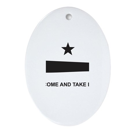 Come And Take It! Oval Ornament