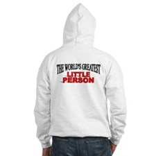 """""""The World's Greatest Little Person"""" Hoodie"""