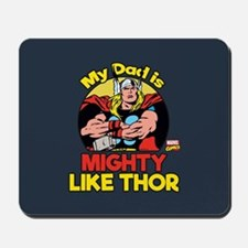 My Dad is Mighty Like Thor Mousepad