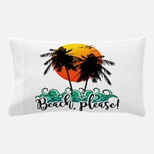 Beach Please Funny Summer Pillow Case