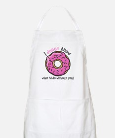 I Donut Know What I'd Do Without You Apron