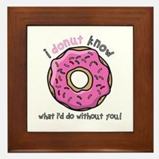 I Donut Know What I'd Do Without You Framed Tile