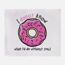 I Donut Know What I'd Do Without You Throw Blanket