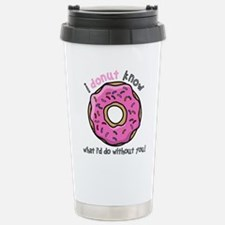 I Donut Know What I'd D Stainless Steel Travel Mug