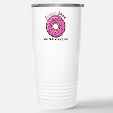 I Donut Know What I'd D Travel Mug