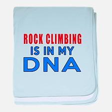 Rock Climbing Is In My DNA baby blanket