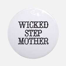 Wicked Step Mother Round Ornament