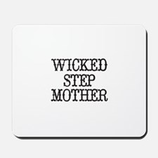 Wicked Step Mother Mousepad