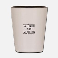 Wicked Step Mother Shot Glass