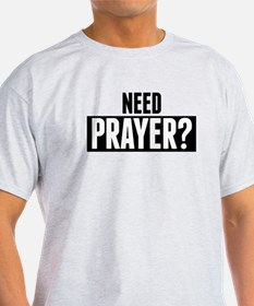 Need Prayer T-Shirt
