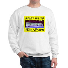 Point Me To The Park Sweatshirt