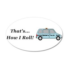 Moms Taxi How I Roll Wall Decal