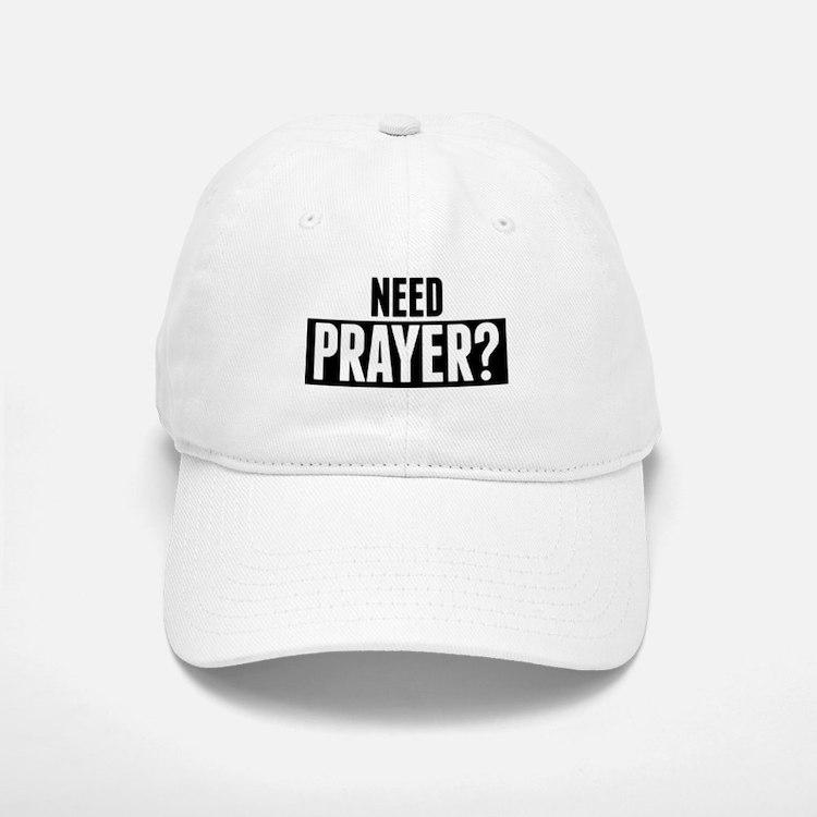 Need Prayer Baseball Baseball Baseball Cap