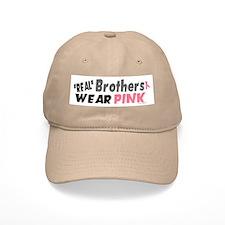 """Real"" Brothers Wear Pink 1 Baseball Cap"