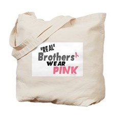 """Real"" Brothers Wear Pink 1 Tote Bag"