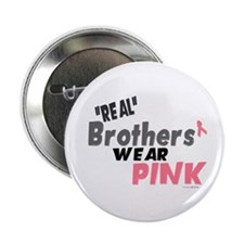 """""""Real"""" Brothers Wear Pink 1 Button"""