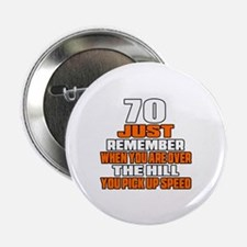 "70 Just Remember Birthday D 2.25"" Button (10 pack)"