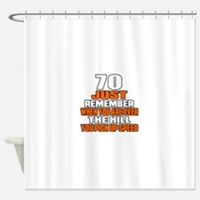 70 Just Remember Birthday Designs Shower Curtain