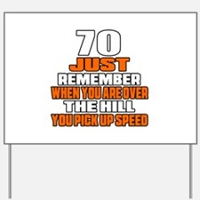 70 Just Remember Birthday Designs Yard Sign