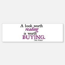 A Book Worth Reading... Bumper Bumper Bumper Sticker