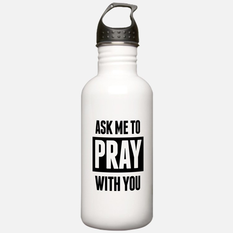 Ask Me To Pray With You Water Bottle