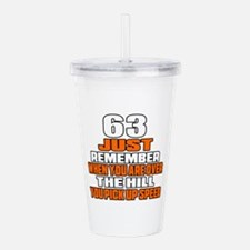 63 Just Remember Birth Acrylic Double-wall Tumbler