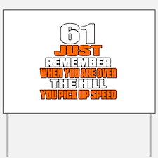 61 Just Remember Birthday Designs Yard Sign
