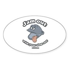 Jam out with your clam out Oval Decal