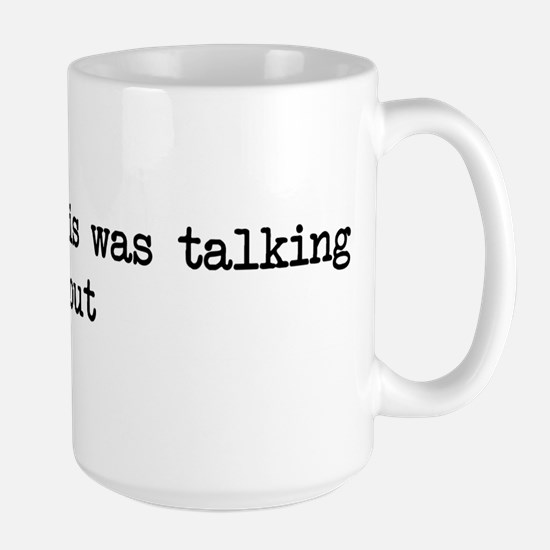i'm what willis was talking a Mugs