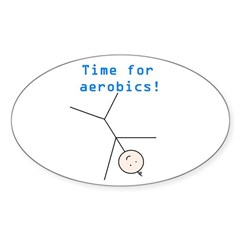 TIME FOR AEROBICS! Oval Decal
