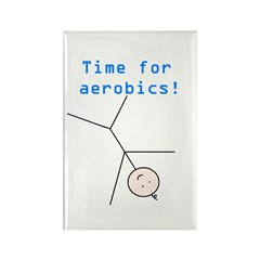 TIME FOR AEROBICS! Rectangle Magnet (10 pack)