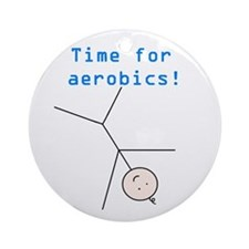 TIME FOR AEROBICS! Ornament (Round)