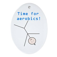 TIME FOR AEROBICS! Oval Ornament