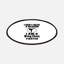 I Don't Need A Weapon Wing Chun Fighter Patch