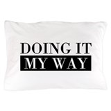 Be reasonable do it my way office humor Pillow Cases