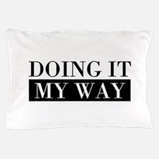 My Way Pillow Case