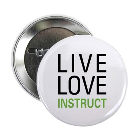 "Live Love Instruct 2.25"" Button (100 pack)"