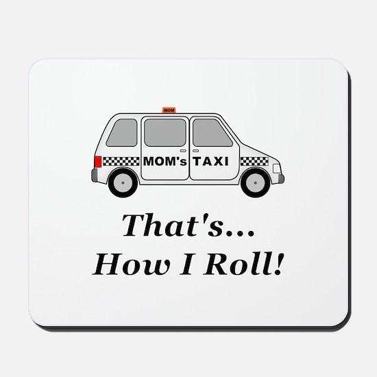 Moms Taxi How I Roll Mousepad