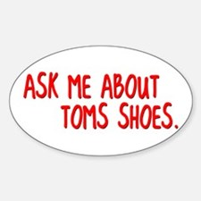 Ask Me About TOMS Shoes Oval Decal