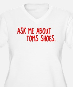 Ask Me About TOMS Shoes T-Shirt