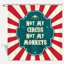 Not My Circus Shower Curtain