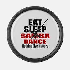 Eat Sleep Samba Dance Large Wall Clock