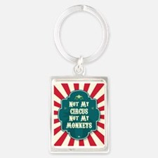 Not My Circus Keychains