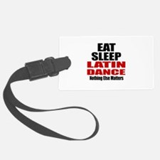 Eat Sleep Latin Dance Luggage Tag
