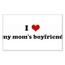 I Love my mom's boyfriend Rectangle Decal