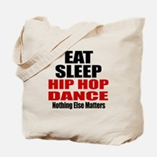 Eat Sleep Hip Hop Dance Tote Bag