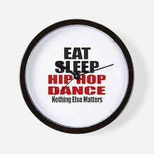 Eat Sleep Hip Hop Dance Wall Clock