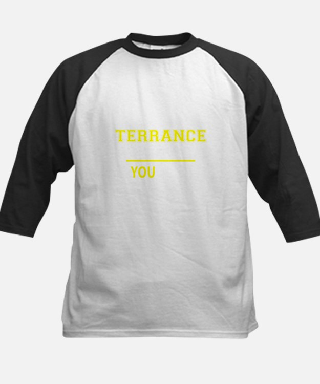 TERRANCE thing, you wouldn't under Baseball Jersey
