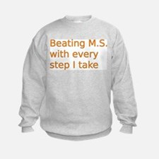 Beating M.S. with every step I tak Sweatshirt