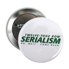 Serialism Button